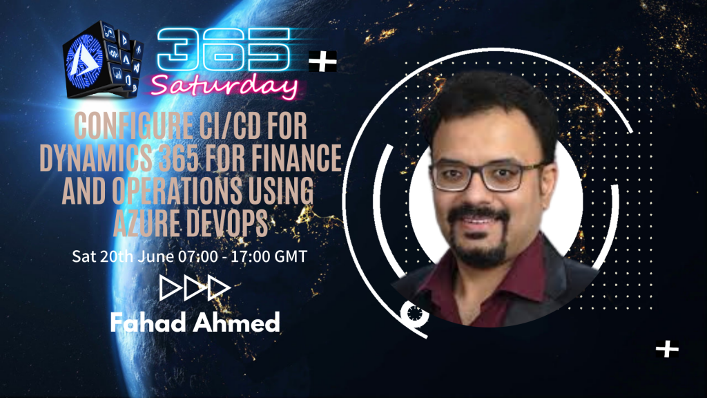 Configure CICD for Dynamics 365 for Finance and Operations using Azure DevOps and LCS 365 Saturday